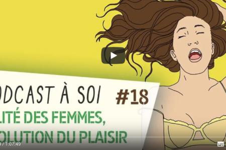 Sexualité des femmes, la révolution du plaisir